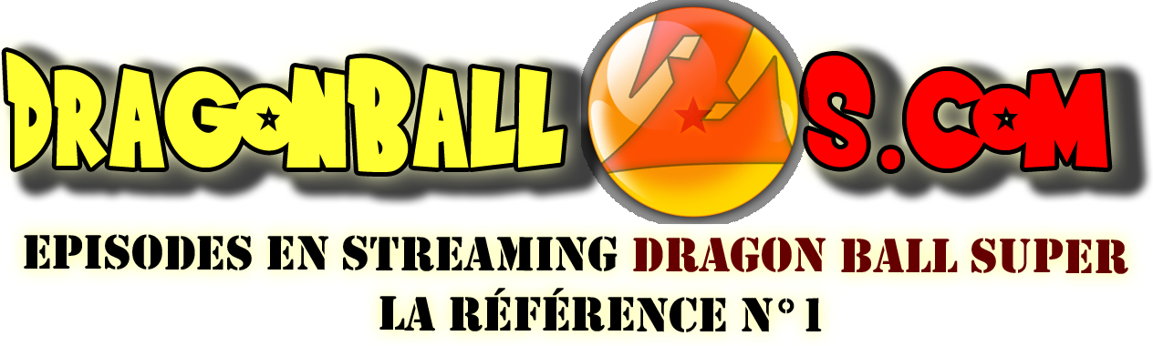 Dragon Ball Super Streaming Episode – DBS Vostfr